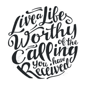 Live a Life Worthy of Your Calling Mug