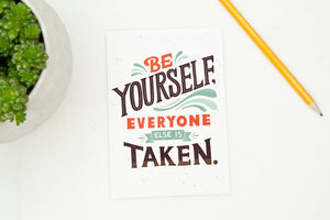 Be Yourself Everyone Else is Taken Card