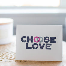 Load image into Gallery viewer, Choose Love Card
