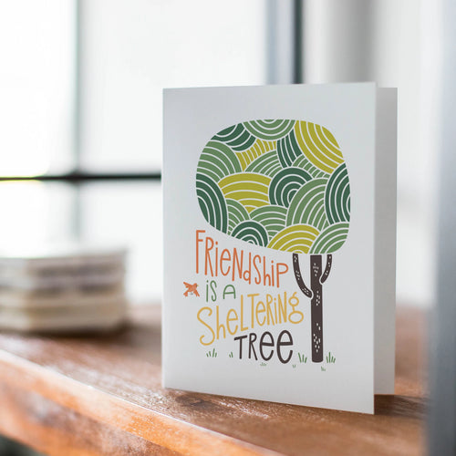 Friendship is a Sheltering Tree Card