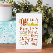 Load image into Gallery viewer, Narnia Once a King or Queen Card