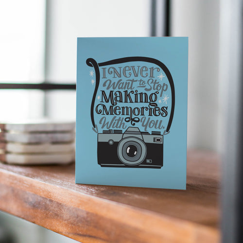 INSTANT DOWNLOAD: I Never Want to Stop Making Memories with You