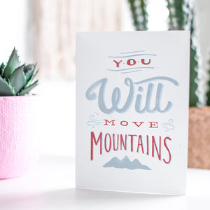You Will Move Mountains Card