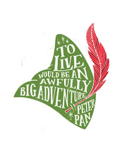 Load image into Gallery viewer, Peter Pan To Live Would Be An Awfully Big Adventure Card