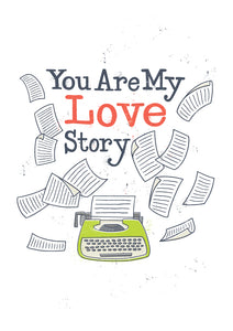 You Are My Love Story Card