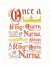 Load image into Gallery viewer, Narnia Once a King or Queen