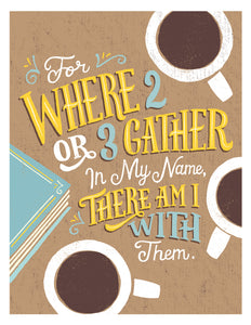 Matthew 18:20 Where Two or Three Gather Card