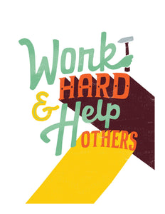 Work Hard Help Others