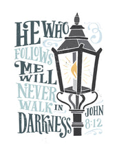 Load image into Gallery viewer, John 8:12 He Who Follows Me Will Never Walk in Darkness