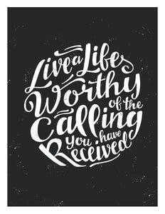 Ephesians 4:1 Live A Life Worthy of The Calling