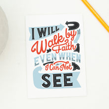 Load image into Gallery viewer, 2 Corinthians 5:7 I Will Walk by Faith Card