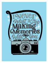 Load image into Gallery viewer, I Never Want to Stop Making Memories with You Card
