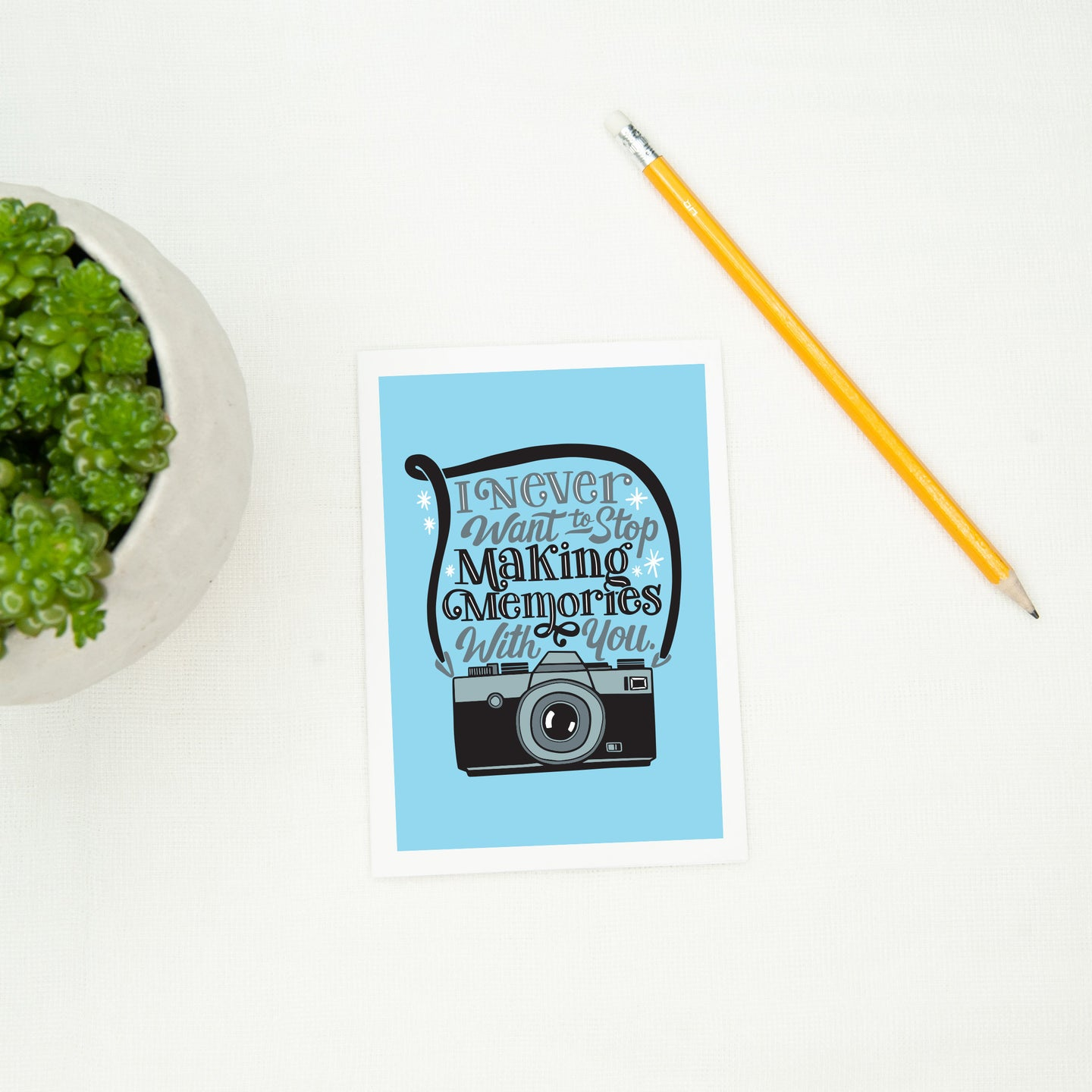 I Never Want to Stop Making Memories with You Card