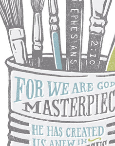 Ephesians 2:10 You are a Masterpiece