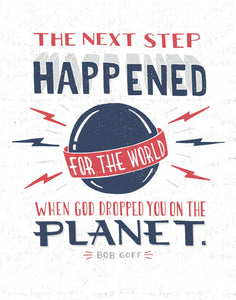Next Step Happened for the World, Bob Goff