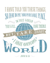 Load image into Gallery viewer, John 16:33 Take Heart I Have Overcome The World