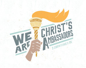 2 Corinthians 5:20 We Are Christ's Ambassadors