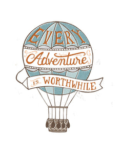 Every Adventure is Worthwhile
