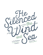 Load image into Gallery viewer, Mark 4:29 He Silenced the Wind and Sea