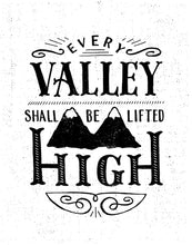 Load image into Gallery viewer, Isaiah 40:4 Every Valley Shall Be Lifted High