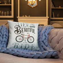 Load image into Gallery viewer, Life is a Beautiful Ride Pillow