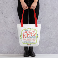Load image into Gallery viewer, Daughter of a King Tote Bag