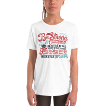 Load image into Gallery viewer, Be Strong and Courageous Youth T-Shirt