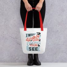 Load image into Gallery viewer, Walk by Faith Tote Bag