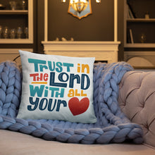 Load image into Gallery viewer, Trust in the Lord Pillow
