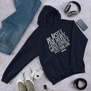 Navy hoodie with the Bible verse Do justly, love mercy, walk humbly, with your God, Micah 6:8 in white lettering.