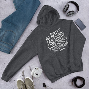 Dark grey hoodie with the Bible verse Do justly, love mercy, walk humbly, with your God, Micah 6:8 in white lettering.