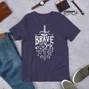 Be Brave Not Safe Short-Sleeve Unisex T-Shirt