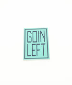 Goin Left Stickers