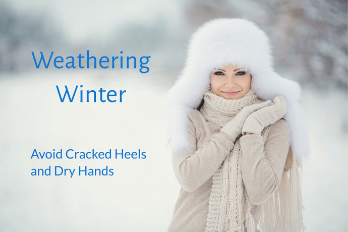Weathering Winter - Avoid Cracked heels and Dry hands