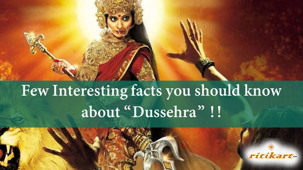 "Few Interesting facts you should know about ""Dussehra"" !!"