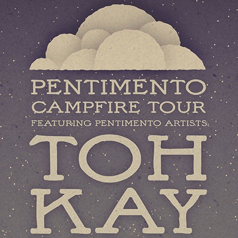 "Toh Kay ""Pentimento Campfire Tour 2012"" Poster"