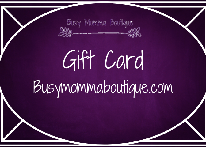 Busy Momma Boutique Gift Card