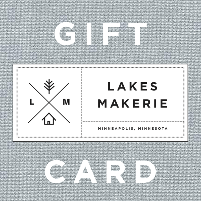 Gift Card - Lakes Makerie - Minneapolis, MN
