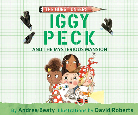 The Questioneers : Iggy Peck and the Mysterious Mansion