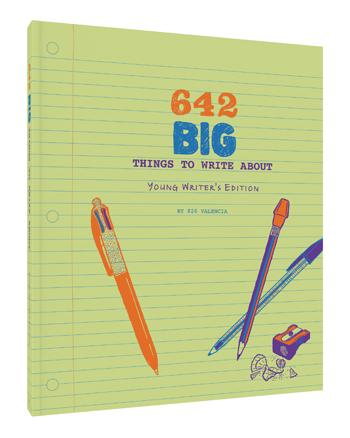 642 Big Things To Write About, Young Writers Edition