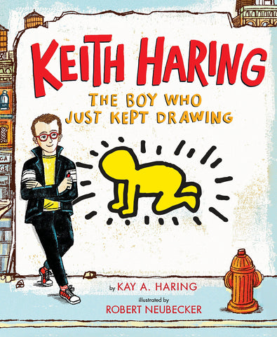 Keith Haring The Boy Who Kept Drawing