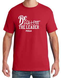 Be The Leader FCCLA T-shirt