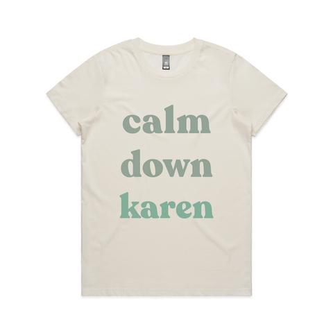 Calm down Karen- Blue and Green on Natural