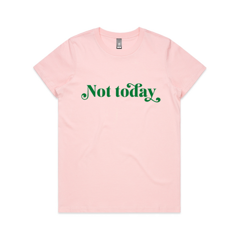 Not Today - Green on Pink