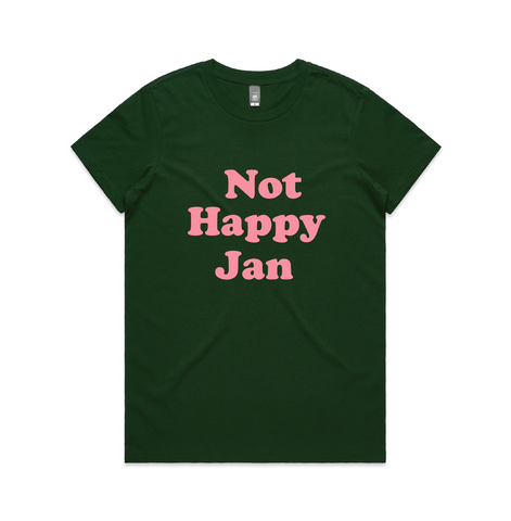 Not Happy Jan- Pink on Forest green