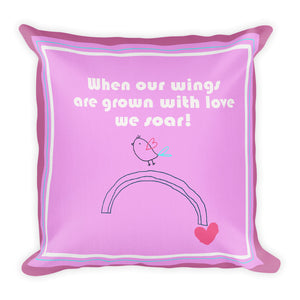 Premium Pillow When our wings are grown with love Hot Pink