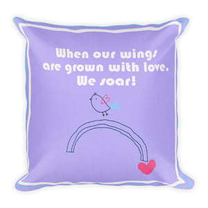 Premium Purple Pillow When our wings are grown with love