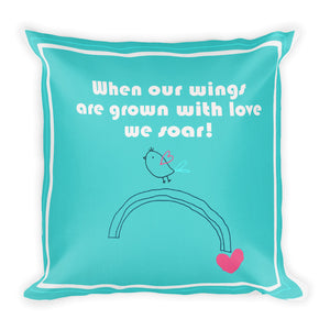 Premium Pillow when our wings are grown with love in aqua