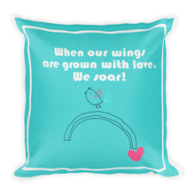 Load image into Gallery viewer, Premium Pillow when our wings are grown with love in aqua