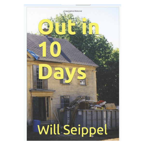 Lessons from Out In 10 Days A Book Written and Published by Will Seippel Founder/CEO WorthPoint Inc.
